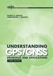 Third Edition of GPS/GNSS Book Now Available from Artech House