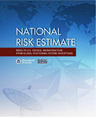 Homeland Security's National Risk Estimate on GPS Disruption: Still a Lot of Unknowns
